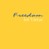 Freedom for Virtue Student Conference