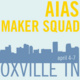 AIAS South Quad Conference: Maker Squad