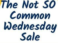 Not SO Common Wednesday Sale
