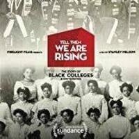 Tell Them We Are Rising: The Story of Historically Black Colleges and Universities