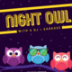 Night Owl Event