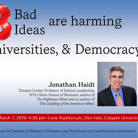 How 3 Bad Ideas are harming Students, Universities, & Democracy, lecture by Jonathan Haidt, Thomas Cooley Professor of Ethical Leadership, NYU-Stern School of Business