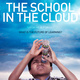 """Free screening of """"The School in the Cloud"""" followed by Q&A"""