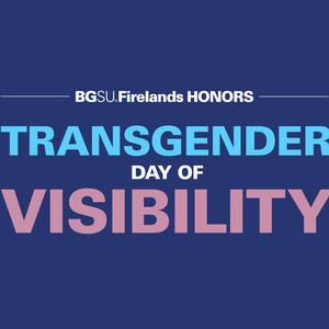BGSU Firelands Observes Transgender Day of Visibility