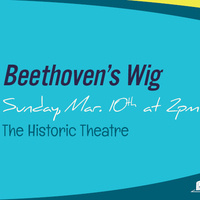 Family Series: Beethoven's Wig Live