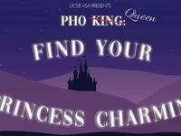"""Phở King 2019: """"Find Your Princess Charming"""""""