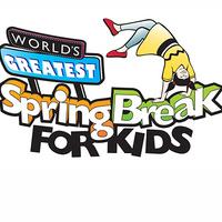 CANCELLED - World's Greatest Spring Break for Kids