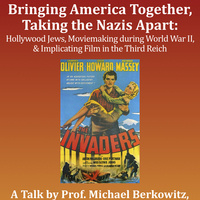 Bringing America Together, Taking the Nazis Apart: Hollywood Jews, Moviemaking during World War II, & Implicating Film in the Third Reich