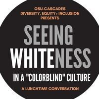 "Seeing Whiteness in a Culture of ""Colorblindness"""