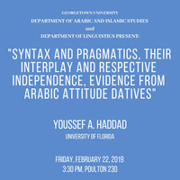 """Youssef A. Haddad: """"Syntax and Pragmatics, their interplay and respective independence, evidence from Arabic attitude datives"""""""