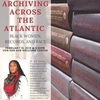 Archiving Across the Atlantic: Black Women, Records & Race