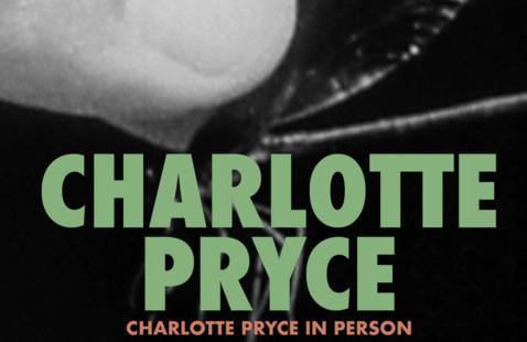 Film/Video Presents: Charlotte Pryce