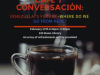 Café y Conversación: Venezuela's Future, Where Do We Go From Here?