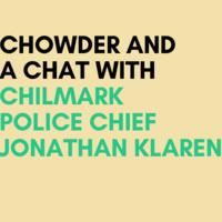 Chowder & a Chat: Chilmark Police Chief Jonathan Klaren