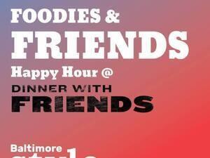 Foodies & Friends Happy Hour