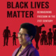 Reimagining Freedom in the 21st Century: The Visionary Challenge of Black Millennial Activists in the Movement for Black Lives