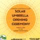 Solar Umbrella Opening Ceremony