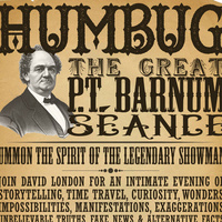 HUMBUG: THE GREAT P.T BARNUM SÉANCE