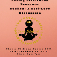 Saving Sisterhood Presents: Selfish - A Self-Love Discussion
