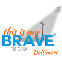 This Is My Brave: The Show (Baltimore)