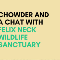 Chowder and a Chat: Felix Neck