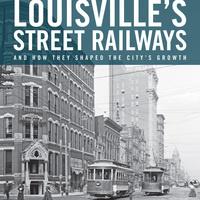Louisville's Street Railways