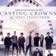 Casting Crowns: Only Jesus Tour
