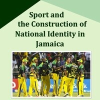 Sport and the Construction of National Identity in Jamaica