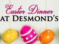 Easter Dinner at Desmond's