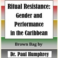 Ritual Resistance: Gender and Performance in the Caribbean