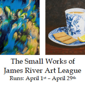 For Art's Sake presents: the Small Works of James River Art League