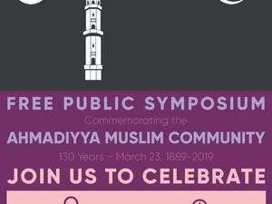 130 Years of Ahmadiyya Muslim Community - Free Public Symposium