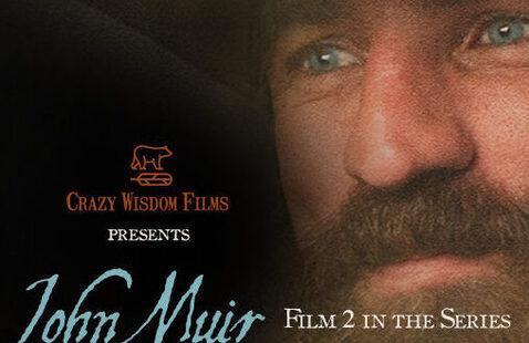 """Film: """"The Unruly Mystic, John Muir"""""""