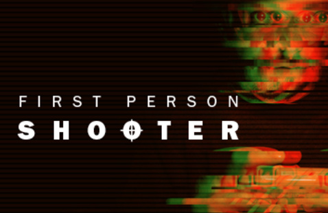 """Media X Production: """"First Person Shooter"""""""