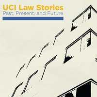 UCI Law Stories: Past, Present and Future Exhibit