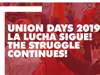 Union Days 2019: La Lucha Sigue! The Struggle Continues!