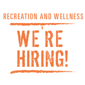 Recreation and Wellness HIring Session - Work at the Rec Next Year!