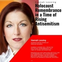 Lecture by Hannah Lessing: Holocaust Remembrance in a Time of Rising Antisemitism (USC Max Kade Instutite, USC Casden Institute, USC Shoah CAGR, Hebrew Union College)