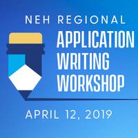 NEH Regional Application Writing Workshop