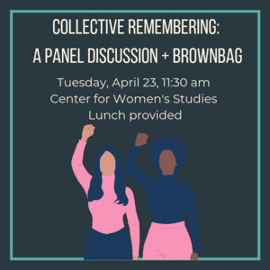 Collective Remembering: A Panel Discussion + Brownbag