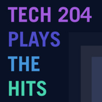 TECH 204 Plays the Hits