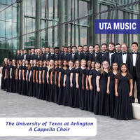 UTA A Cappella Choir with the Fort Worth Chorale