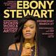 Ebony Stewart - International Spoken Word Poet
