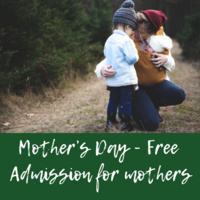 Mother's Day - Free Admission For Mothers