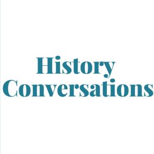 History Conversations