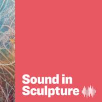 Sound in Sculpture