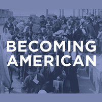 Becoming American: A Documentary Film and Discussion Series on Our Immigration Experience