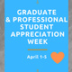 Graduate & Professional Student Appreciation Week: Workshop