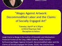 "Leigh Claire La Berge, ""Wages Against Artwork: Decommodified Labor and the Claims of Socially Engaged Art"""