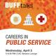 BuffTalks: Careers in Public Service